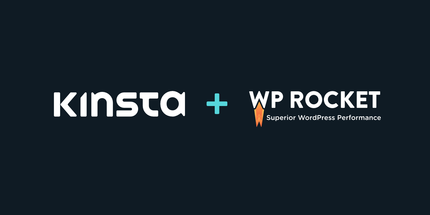 Kinsta and WP Rocket: Now Speeding up WordPress Together